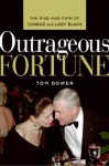 Outrageous Fortune: The Rise and Ruin of Conrad and Lady Black - Tom Bower