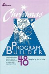 Christmas Program Builder No. 48: Collection of Graded Resources for the Creative Program Planner - Paul Miller
