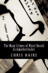 The Many Crimes of Wyatt Duvall, Archmotherfucker - Chris Haire