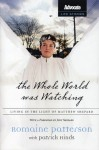 The Whole World Was Watching: Living in the Light of Matthew Shepard - Romaine Patterson, Patrick Hinds