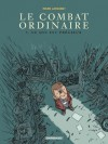 Le combat ordinaire - tome 3 - Ce qui est précieux (Poisson Pilote) (French Edition) - Manu Larcenet