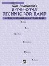 S*t*r*i*c*t-Ly [Strictly] Technic for Band (a Third Level Supplementary Band Book): C Flute - Jim Swearingen