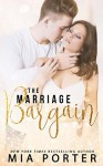 The Marriage Bargain: A Marriage of Convenience Romance - Mia Porter