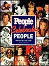 People Celebrates People: The Best of 20 Unforgettable Years - Richard B. Stolley