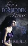Love's Forbidden Flower - Diane Rinella