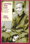 Learning True Love: How I Learned and Practiced Social Change in Vietnam - Chan Khong, Cao Ngoc Phuong, Thích Nhất Hạnh, Maxine Hong Kingston