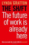 The Shift: The Future of Work Is Already Here - Lynda Gratton