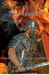 Soldier of Rome: The Legionary: A Novel of the Twentieth Legion During the Campaigns of Germanicus Caesar - James Mace
