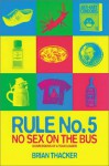 Rule No. 5: No Sex on the Bus: Confessions of a Tour Leader - Brian Thacker