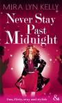 Never Stay Past Midnight (Mills & Boon RIVA) - Mira Lyn Kelly