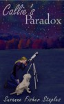 Callie's Paradox - Suzanne Fisher Staples