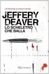 Lo scheletro che balla - Jeffery Deaver, Stefano Massaron