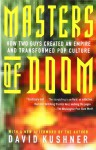 Masters of Doom: How Two Guys Created an Empire and Transformed Pop Culture - David Kushner
