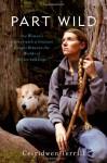 Part Wild - Ceiridwen Terrill