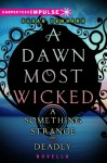 A Dawn Most Wicked (Something Strange and Deadly, 0.5) - Susan Dennard