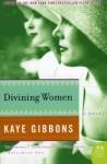 Divining Women - Kaye Gibbons