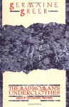 The Madwoman's Underclothes: Essays and Occasional Writings - Germaine Greer