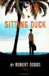 Sitting Duck - Robert Dodds