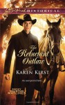 The Reluctant Outlaw - Karen Kirst