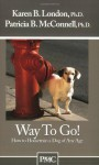 Way To Go! How To Housetrain A Dog Of Any Age - Karen B. London, Patricia B. McConnell