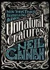 Unnatural Creatures: Stories Selected by Neil Gaiman - Neil Gaiman, Gahan Wilson, Nalo Hopkinson, Avram Davidson