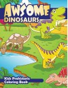 Awesome Dinosaurs Kids Prehistoric Coloring Book (Super Fun Coloring Books For Kids) (Volume 83) - Lilt Kids Coloring Books
