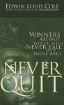 Never Quit (Ed Cole Classic) - Edwin Louis Cole