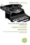 Captain Corelli's Mandolin - Agnes F. Vandome, John McBrewster, Sam B Miller II