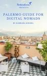 Palermo Guide for Digital Nomads - Barbara Riedel