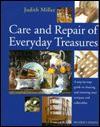 Care and repair of everyday treasures - Judith H. Miller