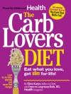 The CarbLovers Diet: Eat What You Love, Get Slim For Life - Ellen Kunes, Frances Largeman-Roth