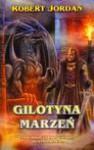Gilotyna marzeń - Robert Jordan, Karłowski Jan