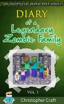Minecraft: Diary Of A Legendary Zombie Family Vol. 1: (An Unofficial Minecraft Book) Minecraft Zombies! - Christopher Craft, Junior Craft