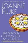 Banana Cream Pie Murder (A Hannah Swensen Mystery) - Joanne Fluke