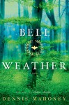 Bell Weather: A Novel - Dennis Mahoney