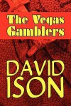 The Vegas Gamblers - David Ison