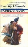 Rivers of Glory - F. van Wyck Mason