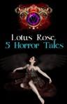 5 Horror Tales - Lotus Rose