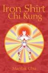 Iron Shirt Chi Kung - Mantak Chia