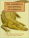 Amphibians and Reptiles of Louisiana - Harold A. Dundee, Douglas A. Rossman