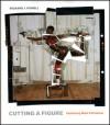Cutting a Figure: Fashioning Black Portraiture - Richard J. Powell