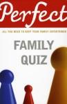 Perfect Family Quiz - David Pickering