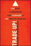 Trade-Up!: 5 Steps for Redesigning Your Leadership and Life from the Inside Out - Rayona Sharpnack