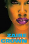 Games Women Play - Zaire Crown