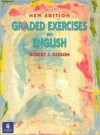 Graded Exercises in English - Robert J. Dixson