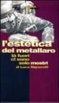 L'Estetica del Metallaro (Ritmi, #50) - Luca Signorelli