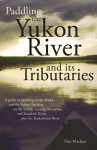 Paddling The Yukon And It's Tributaries - Dan Maclean