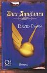 Dux Aquilaura - David Pawn