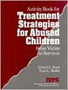 Treatment Strategies for Abused Children: From Victim to Survivor - Cheryl L. Karp, Traci L. Butler