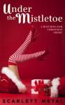 Under The Mistletoe (Watching Her) - Scarlett Metal